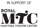 In Support of - Royal Manitoba Theatre Centre